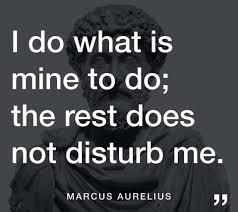 marcus - i do what is mine to do, the rest does not disturb me